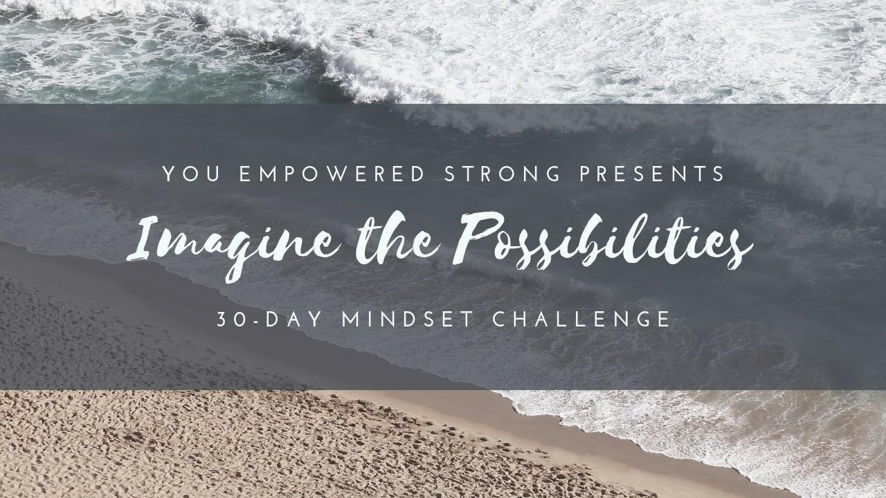 Dd1grzykssw0l22ynvmh imagine the possibilities 30 day challenge