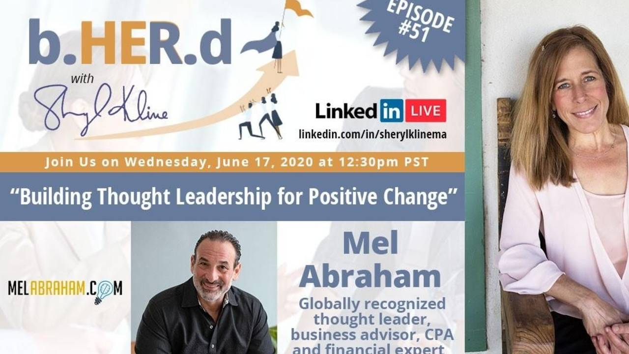Building Thought Leadership For Positive Change Interview Mel Abraham