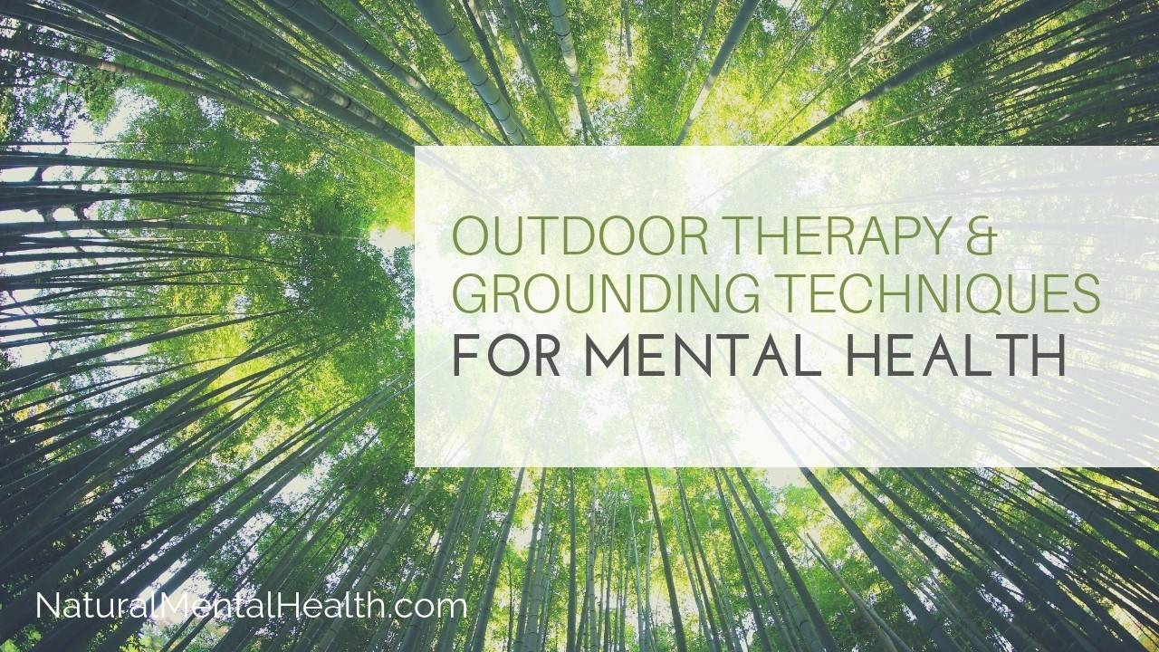 Outdoor Therapy And Grounding Techniques For Mental Health