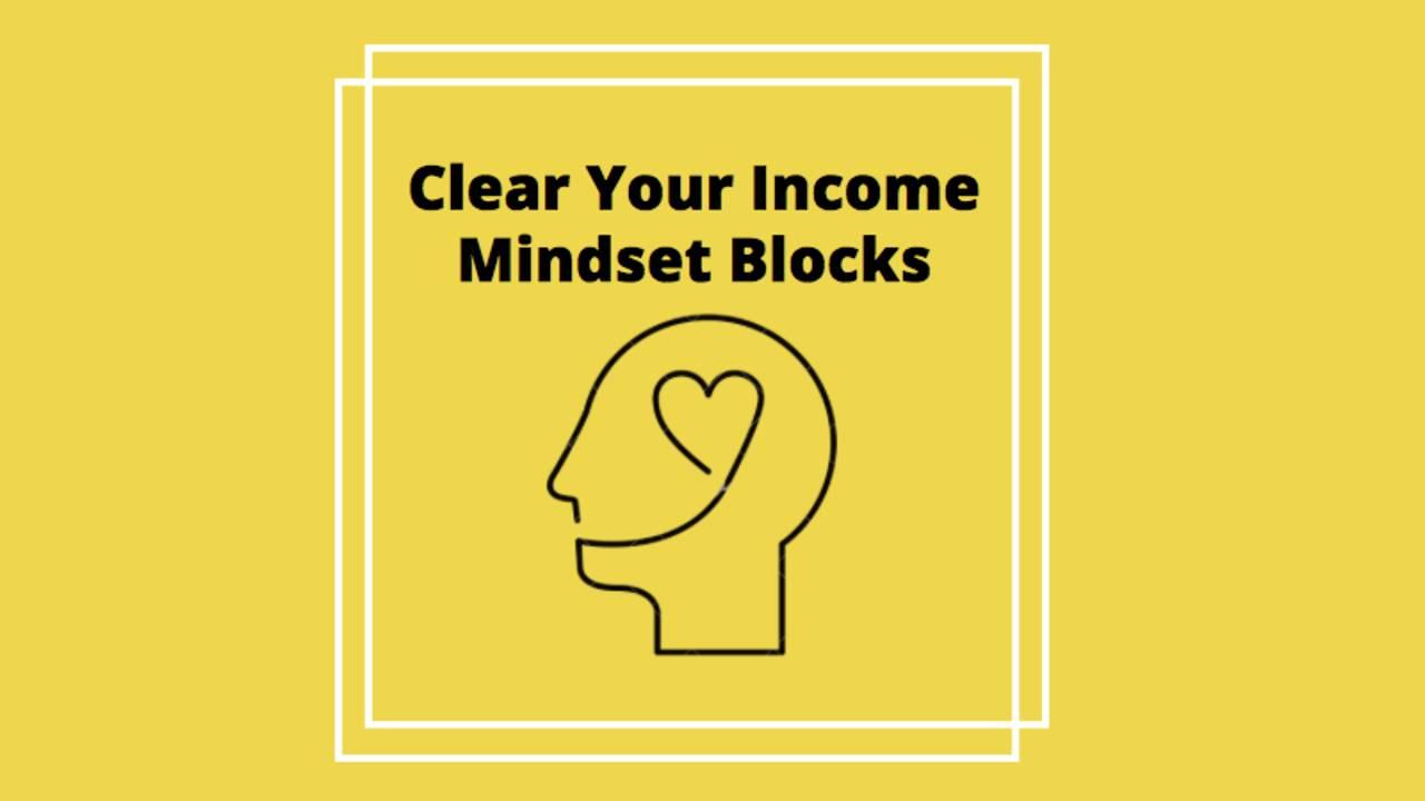 Onkmf9alqvefu2xnmwhg gnb34hygs5u5oi9cfyy9 clear your income mindset blocks title