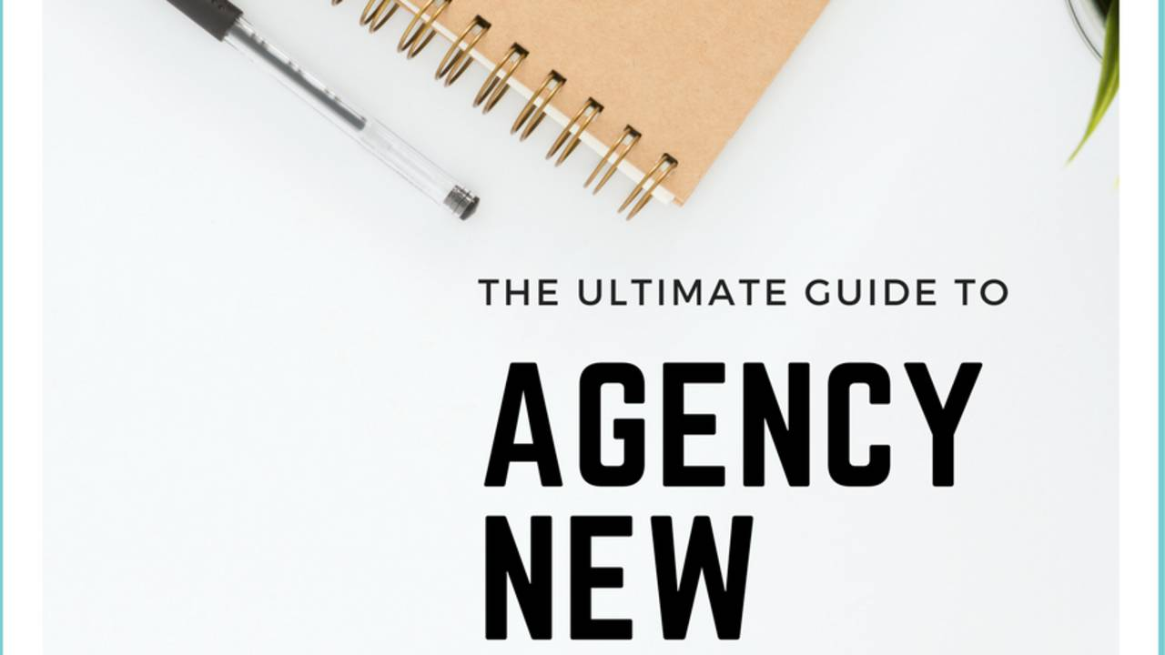 The Ultimate and Complete Guide to Agency New Business Development