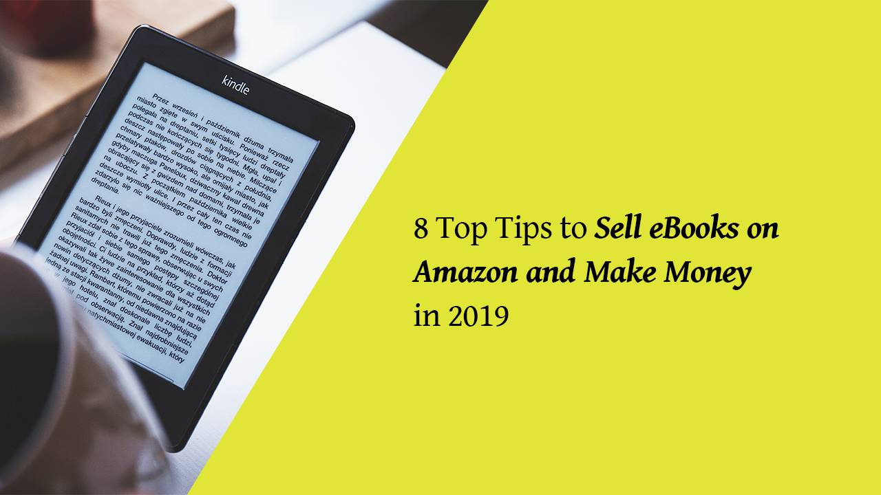 g9p49tvKTl25lImmaNIP_how_to_sell_ebooks_on_amazon_and_make_money_in_2019.png