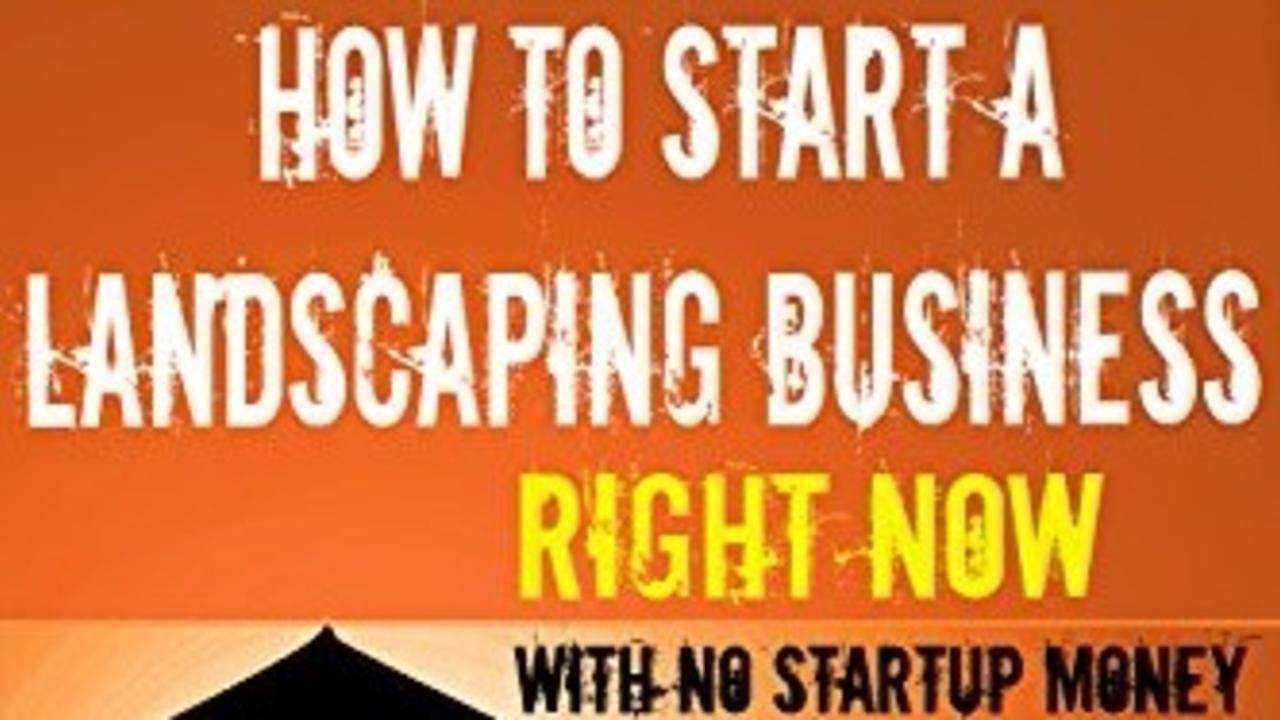 Z22voky6ruaad5hbikwi p1d1uhvqtiuousi3oi7r how to start a landscaping business without any startup money