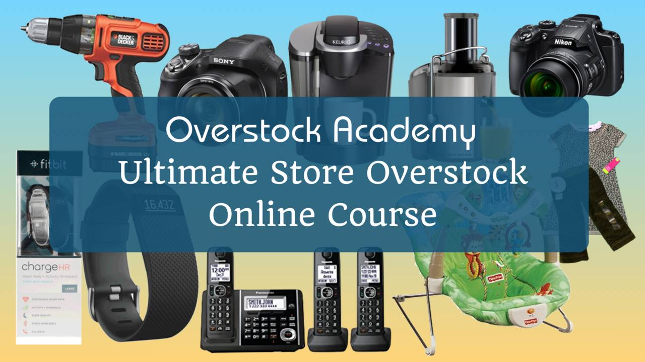 The Ultimate Store Overstock Course
