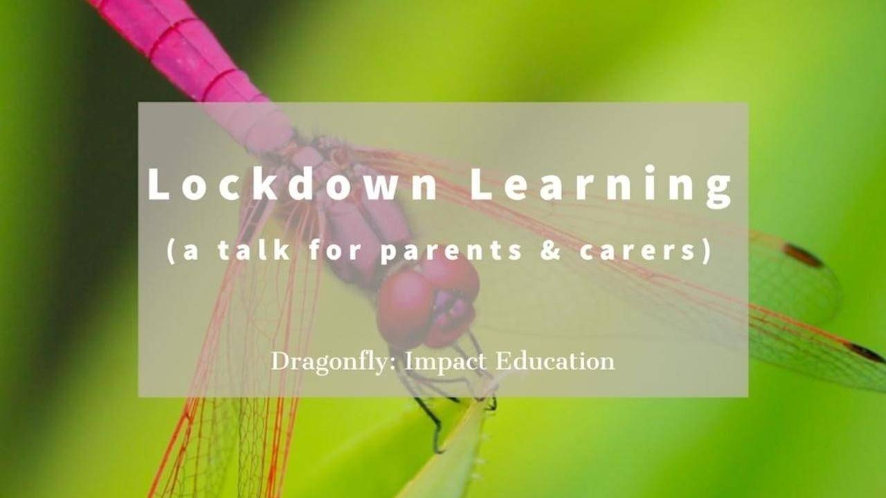 Lockdown Learning (a talk for parents & carers)