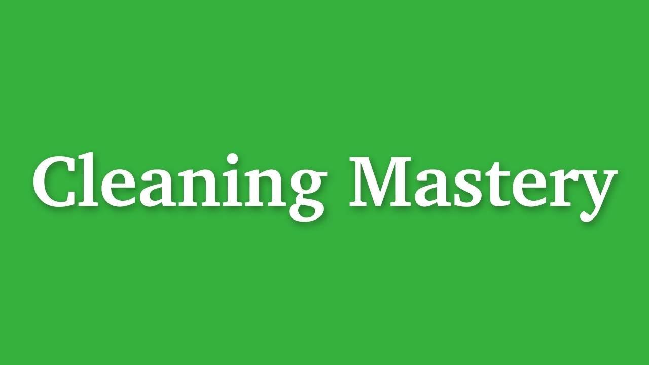 Lymgbfrruc4o95ckyst3 cleaning mastery