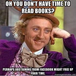 excuse for not reading books because of facebook meme