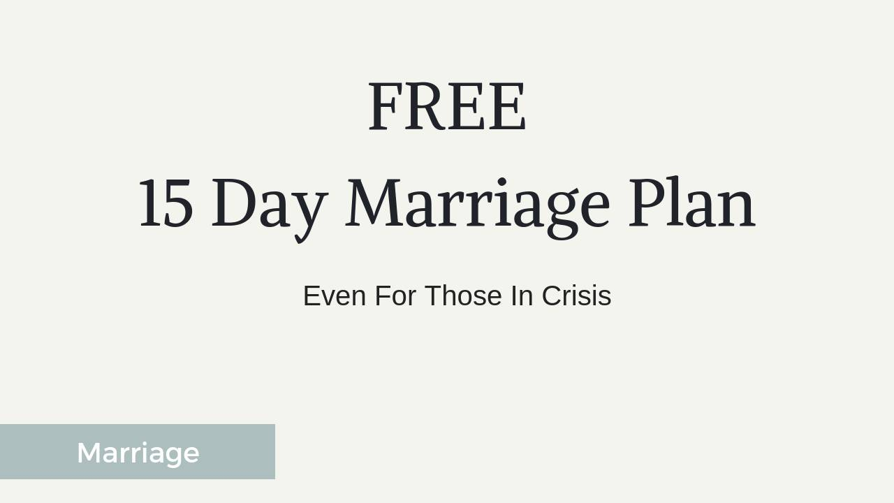 15 Day Plan To Help Your Marriage