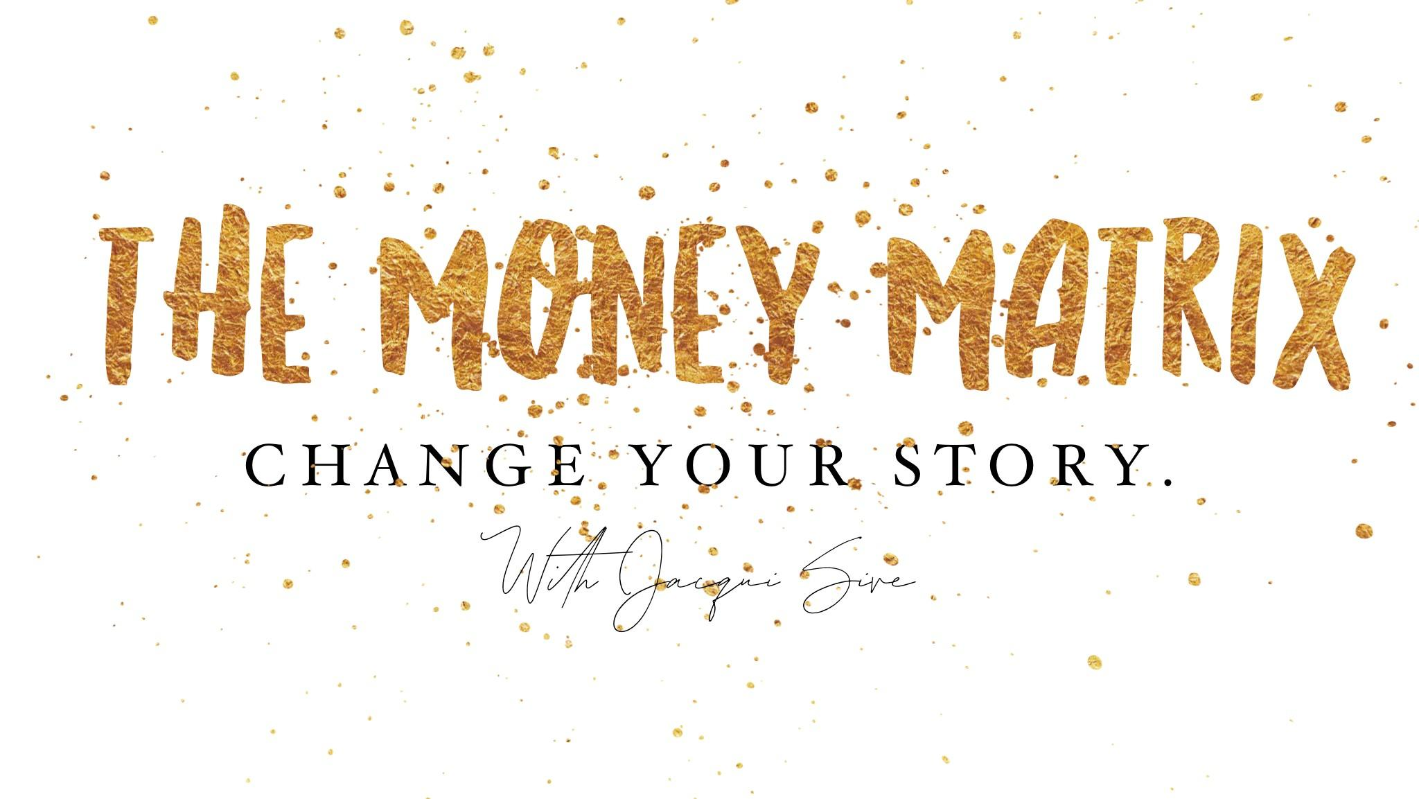 THE MONEY MATRIX: GRAB IT HERE