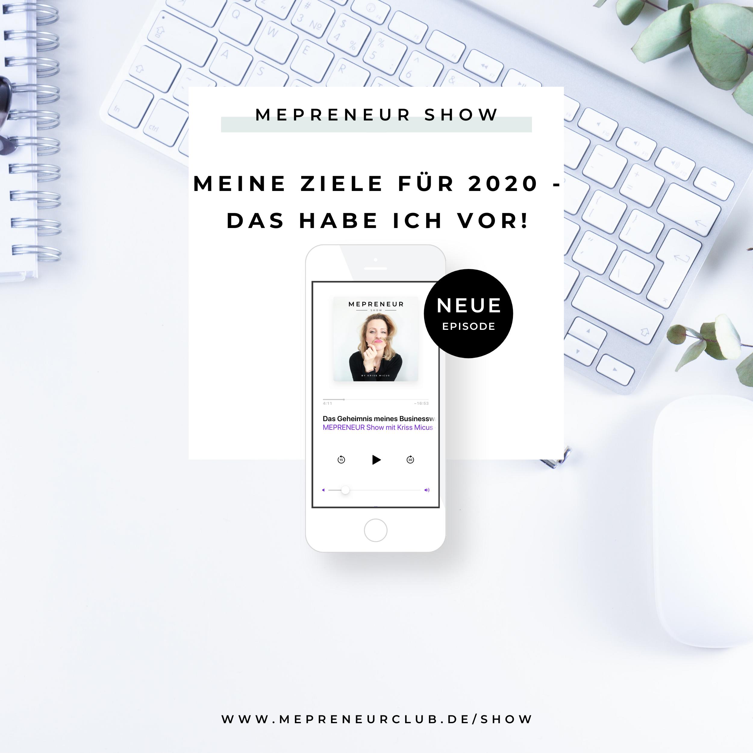 Meine Ziele für 2020 | Mepreneur Show
