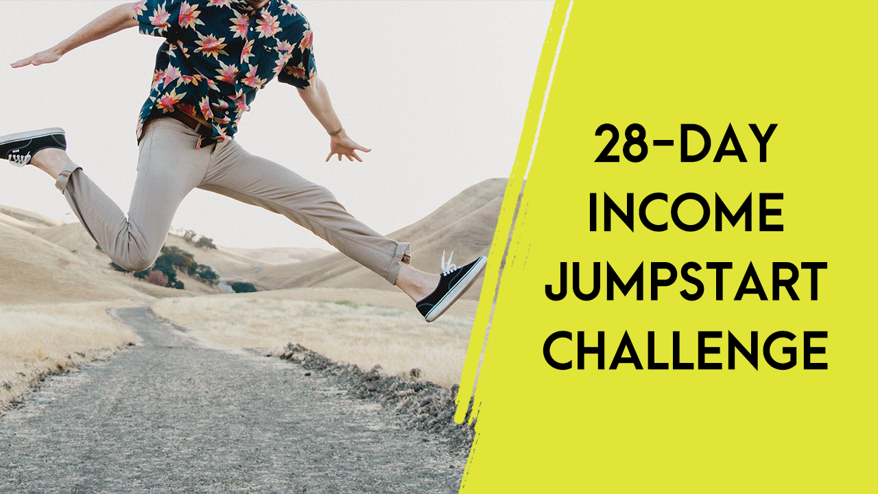 28-Day Income Jumpstart Challenge