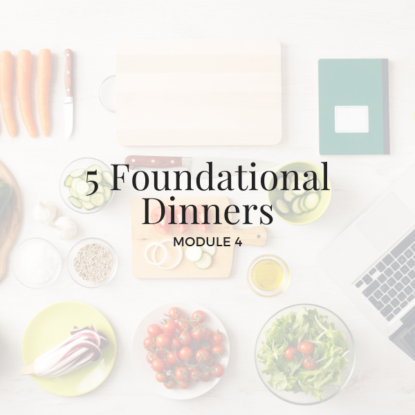 5 Foundational Dinners