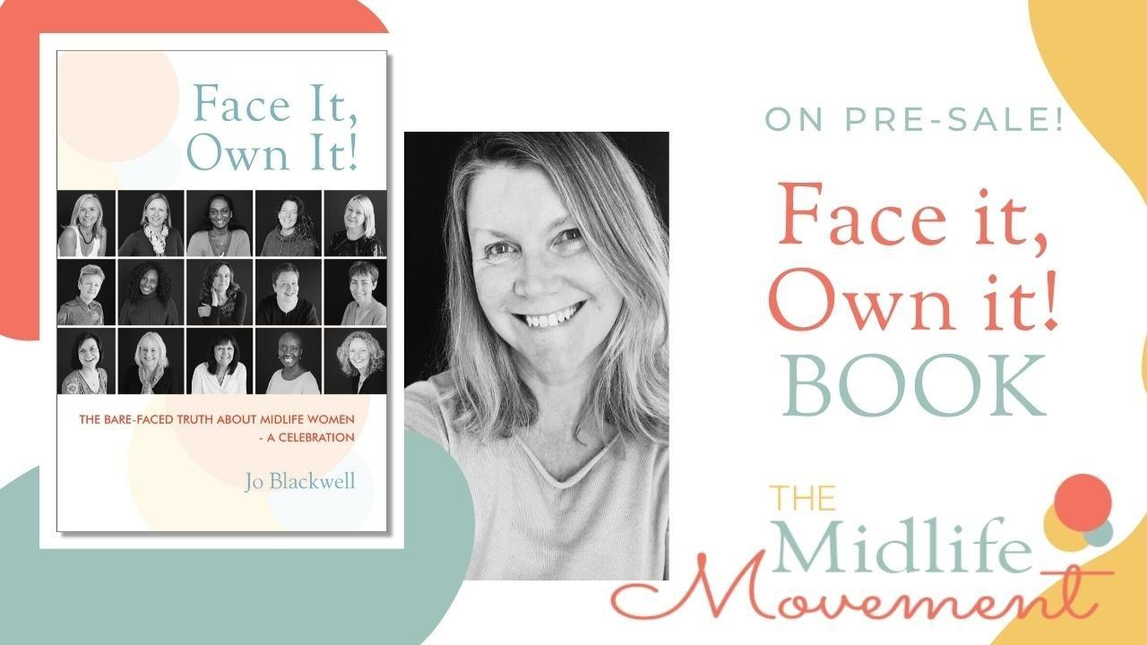 The Midlife Movement Face it, Own it!