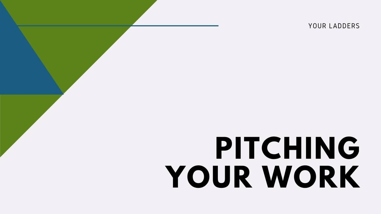 Pitching Your Work