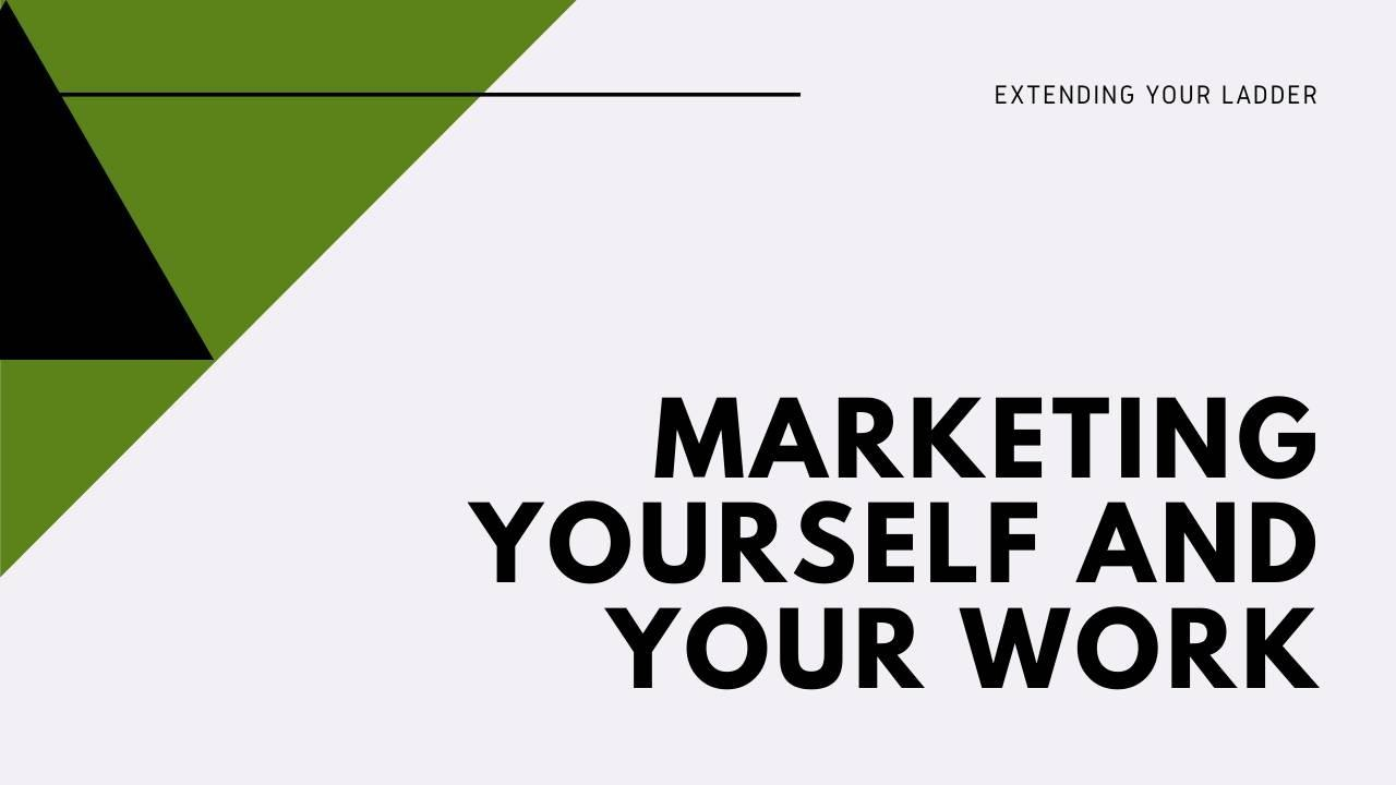 Marketing Yourself and Your Work