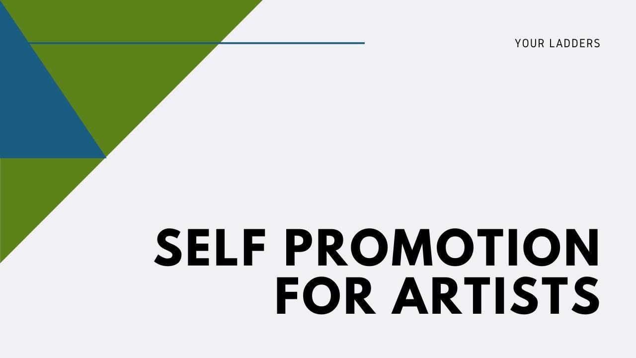 Self promotion for artists