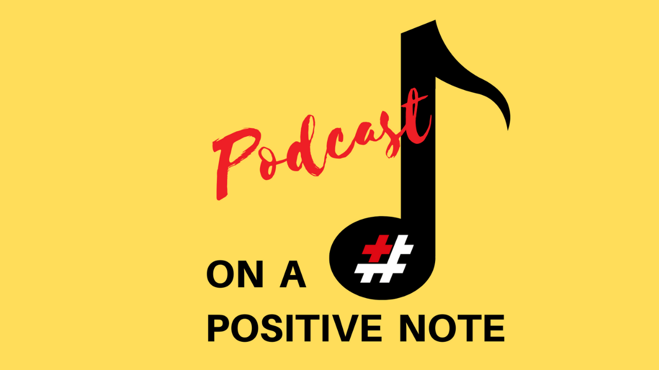 The On a Positive Note Podcast
