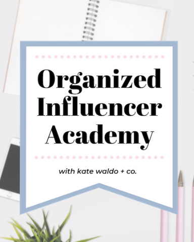 The Organized Influencer Academy© | Kate Waldo + Co.