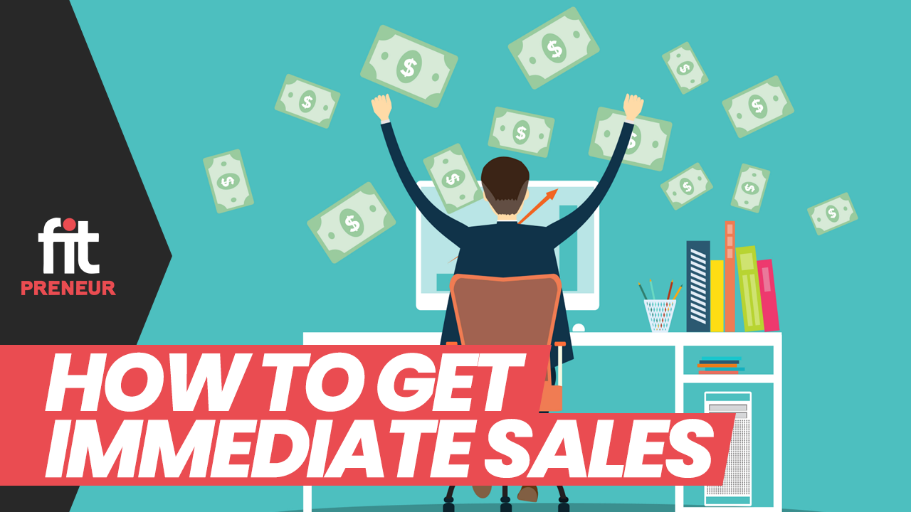 How to get Immediate Sales