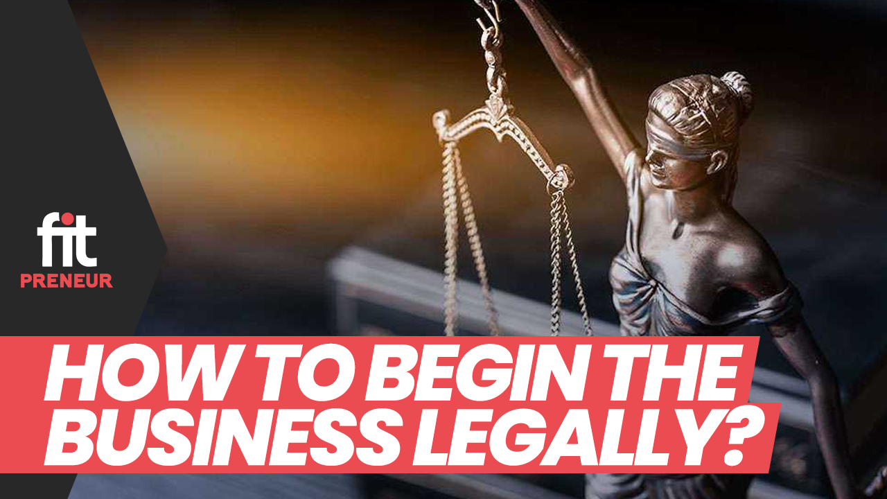 How to Begin the Business Legally?