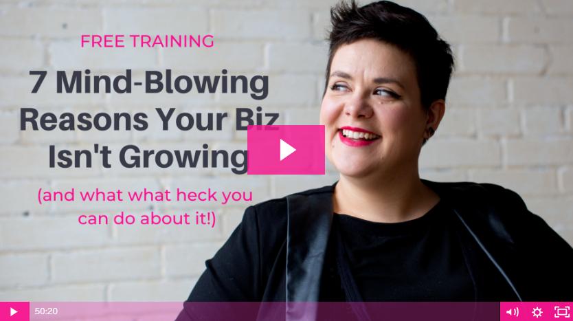 Watch free 7 Mind-Blowing Reasons Your Biz Isn't Growing training