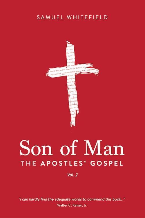 Son of Man The Apostles' Gospel