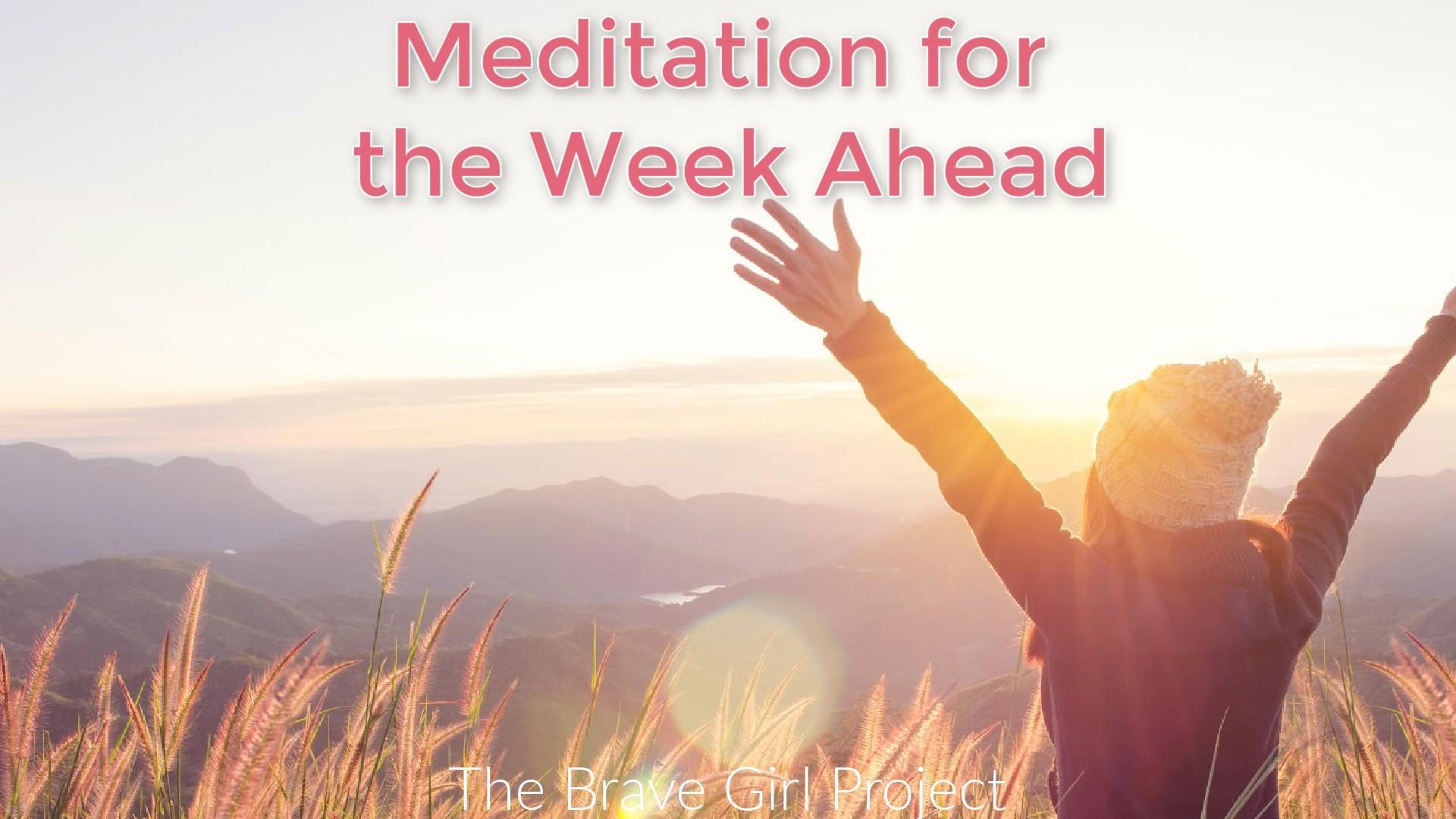 Meditation for the Week Ahead