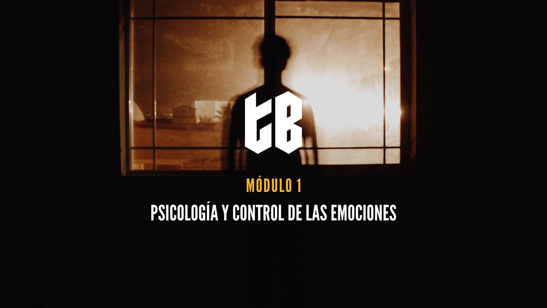 Módulo 1 - Psicología y Control de las Emociones