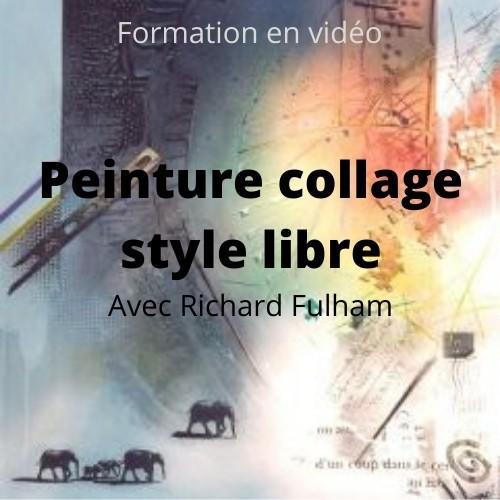 Peinture collage style libre avec Richard Fulham