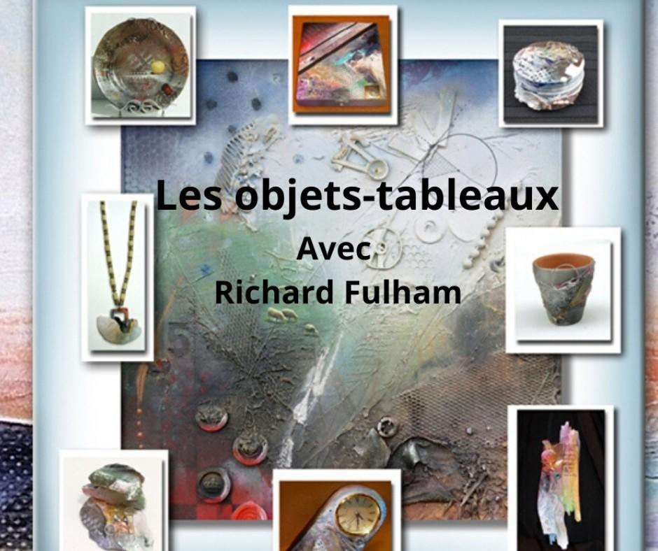 Les objets-tableaux avec Richard Fulham