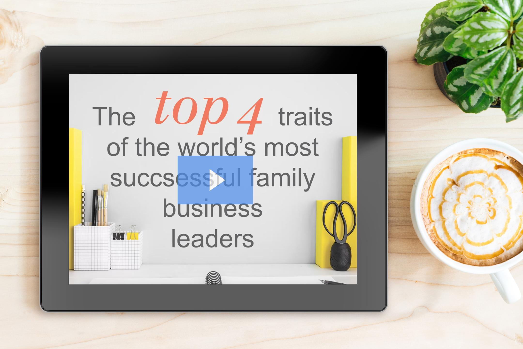 Top Four Traits of The World's Most Successful Family Business Leaders