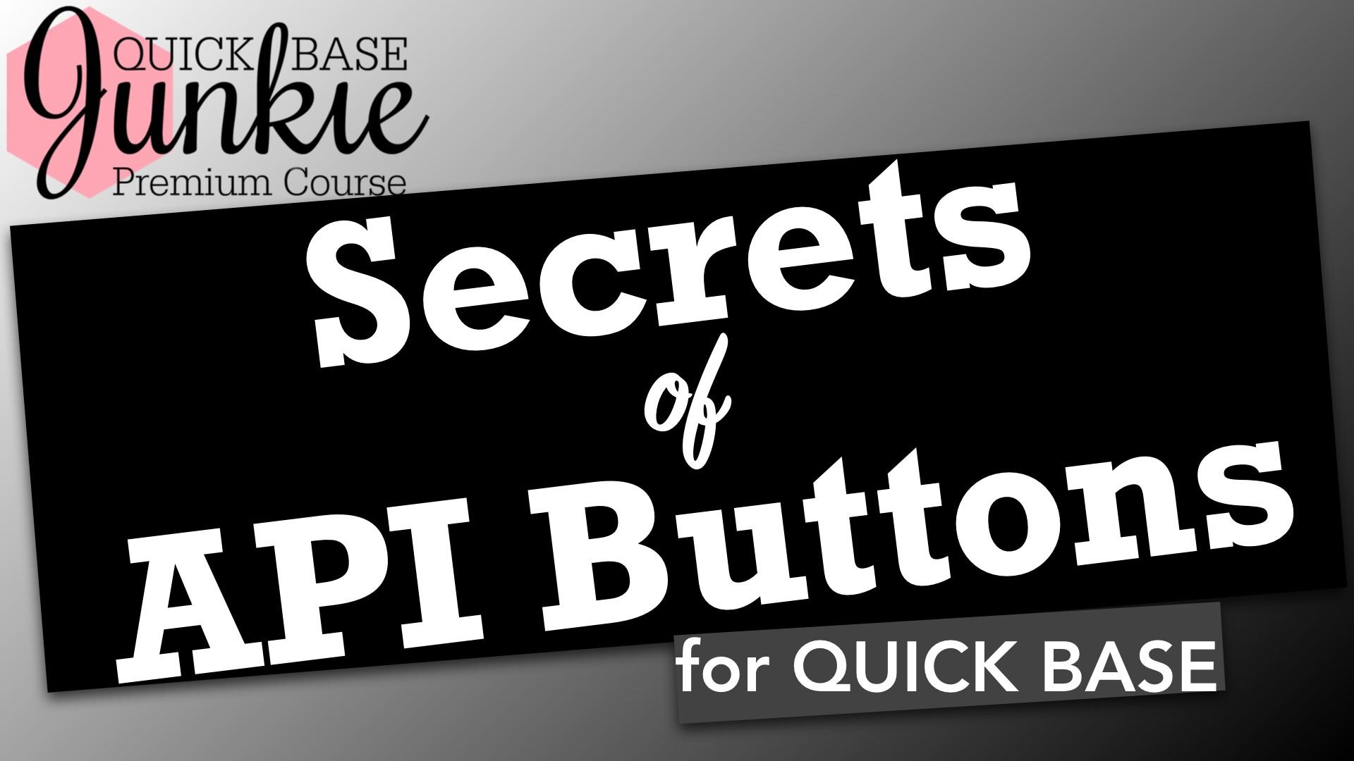Quick Base Junkie Secrets of API Buttons for Quick Base