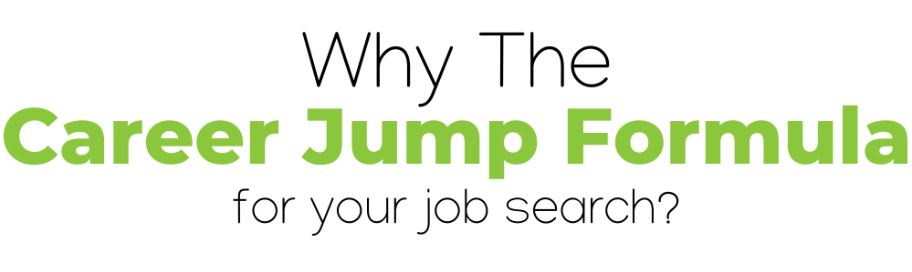 why the career jump formula for your job search?
