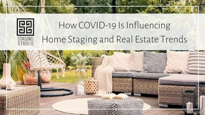 How COVID-19 is Influencing Home Staging and Real Estate Trends