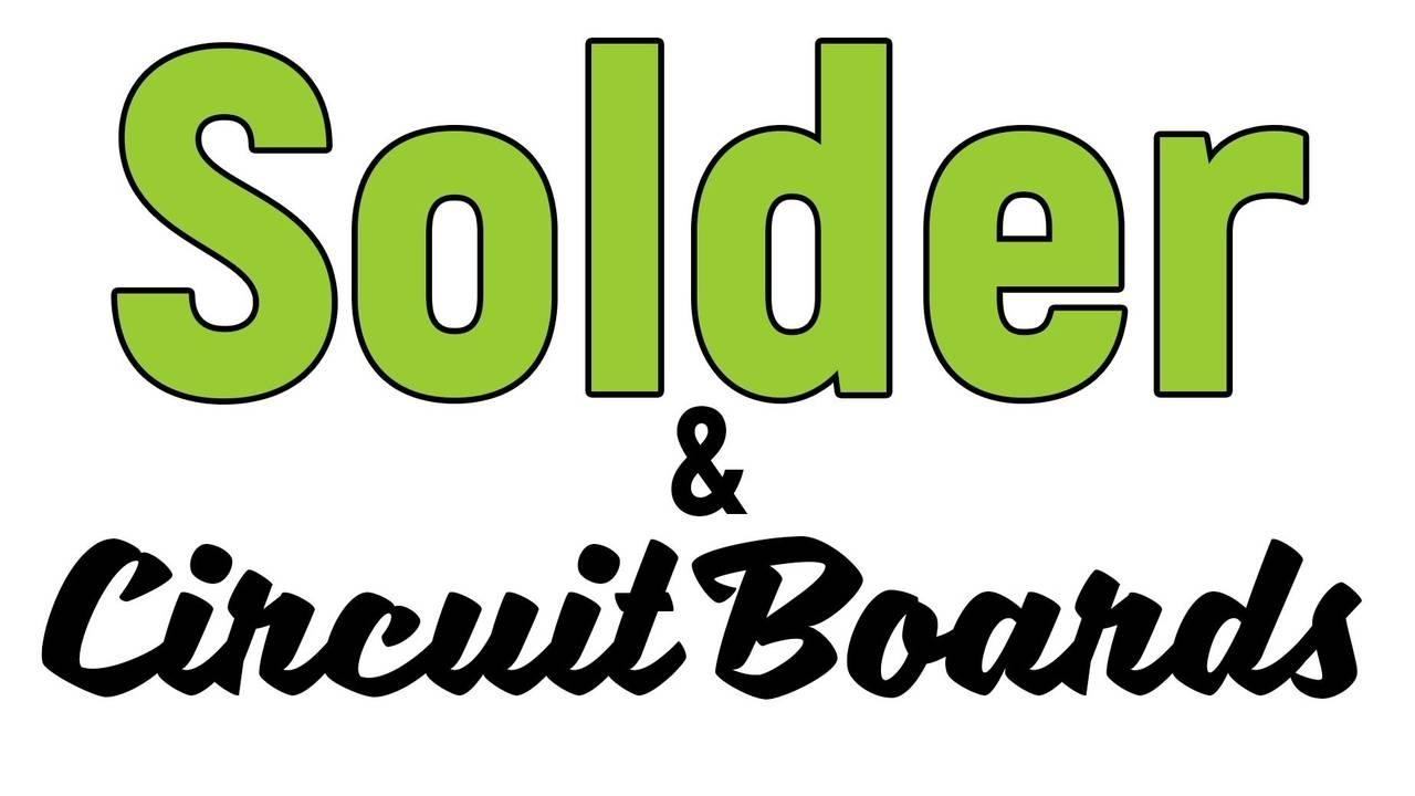 Solder and Circuit Boards