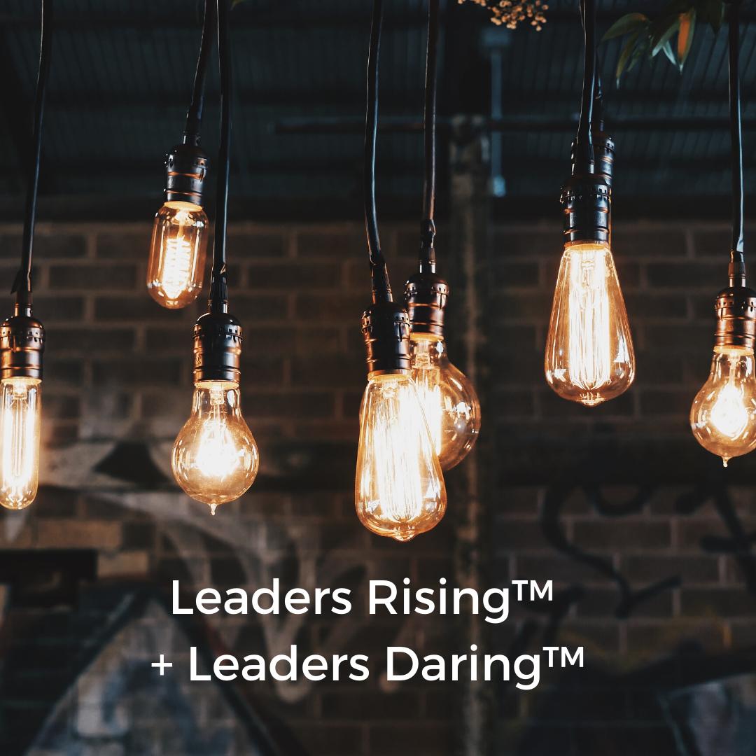 Leaders Rising™ +Leaders Daring™