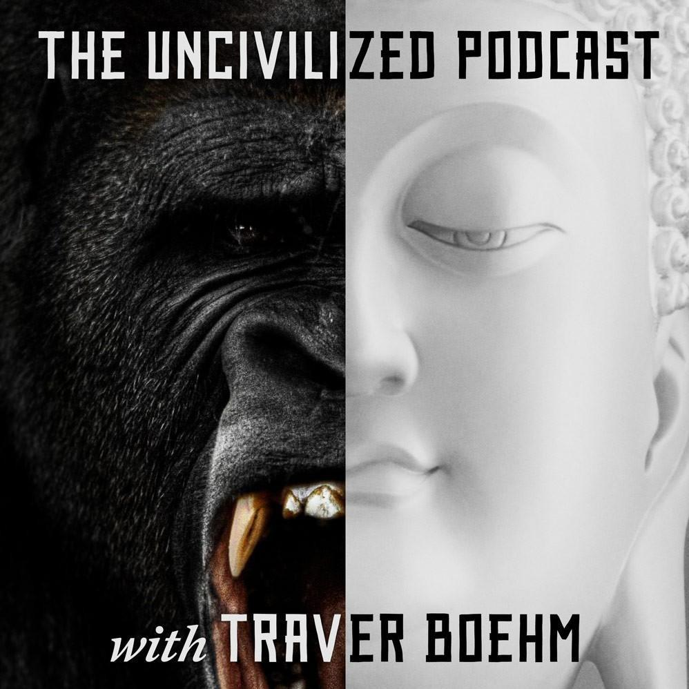 The Uncivilized Podcast Cover