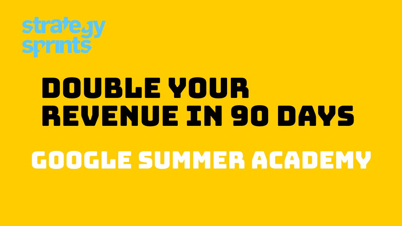 Double Your Revenue Google Summer Academy