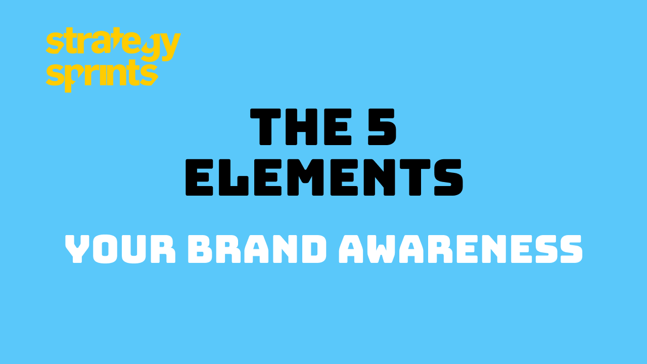 5 Elements Brand Awareness