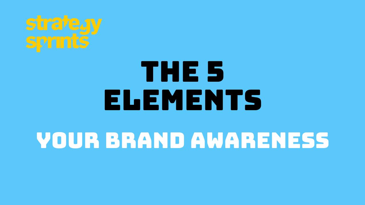 5 Elements Brand Awareness