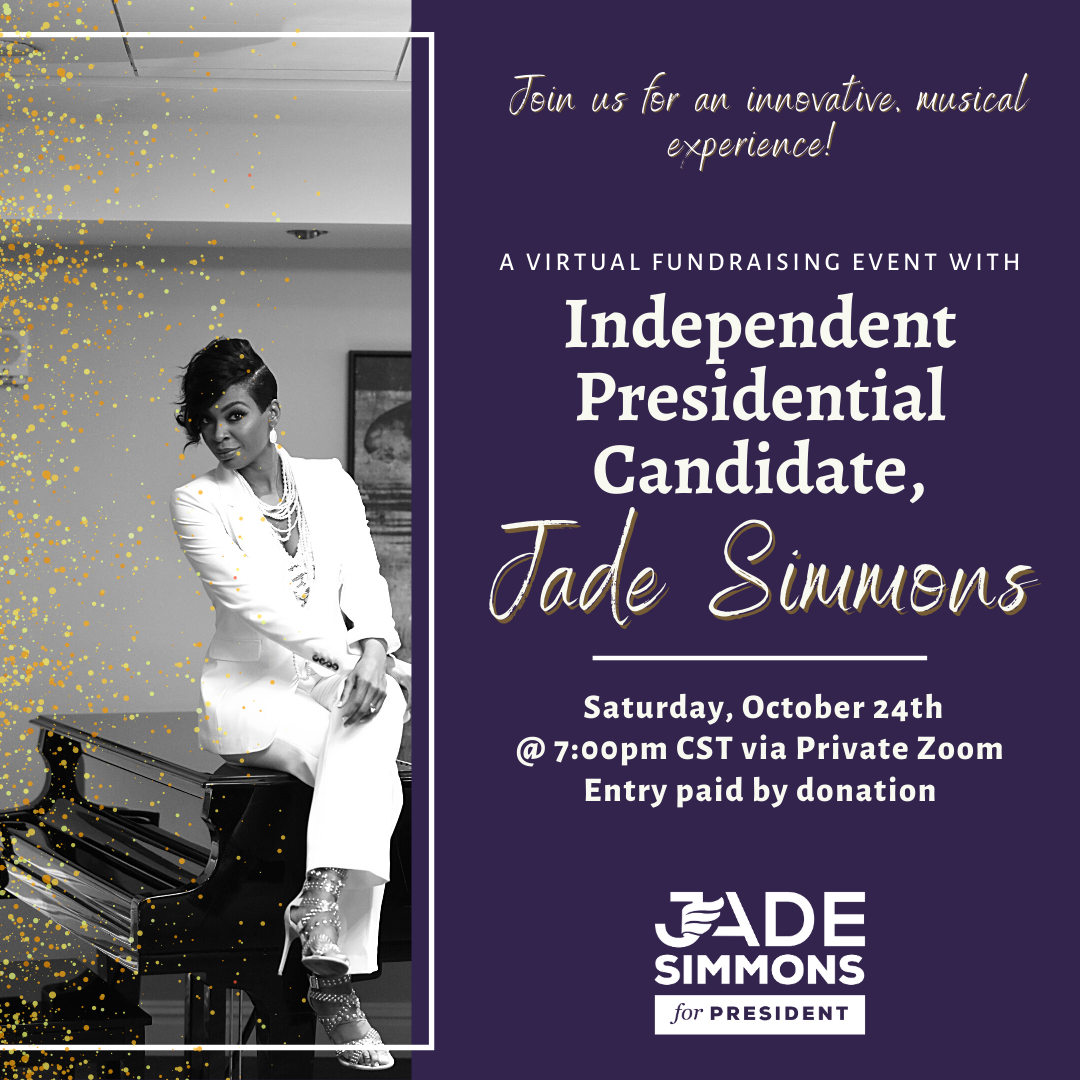 Virtual Fundraiser with Independent Presidential Candidate, Jade Simmons