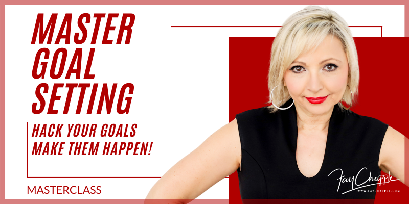 Master Goal Setting With Fay Chapple