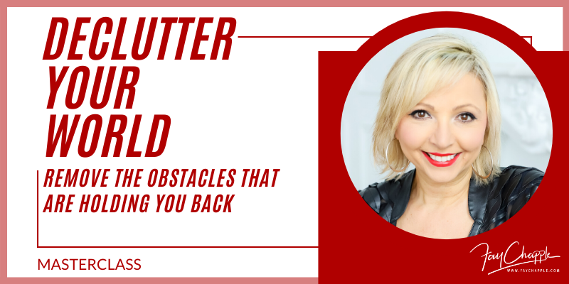 Declutter your world With Fay Chapple