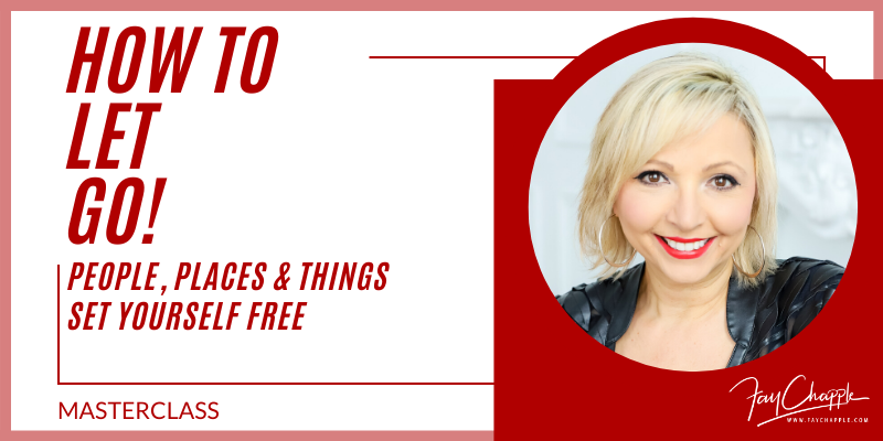 How to let go with fay chapple