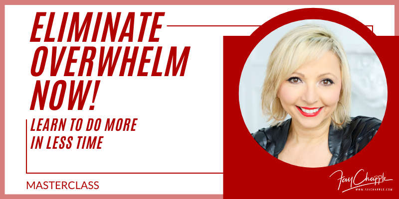 Eliminate Overwhelm With Fay Chapple