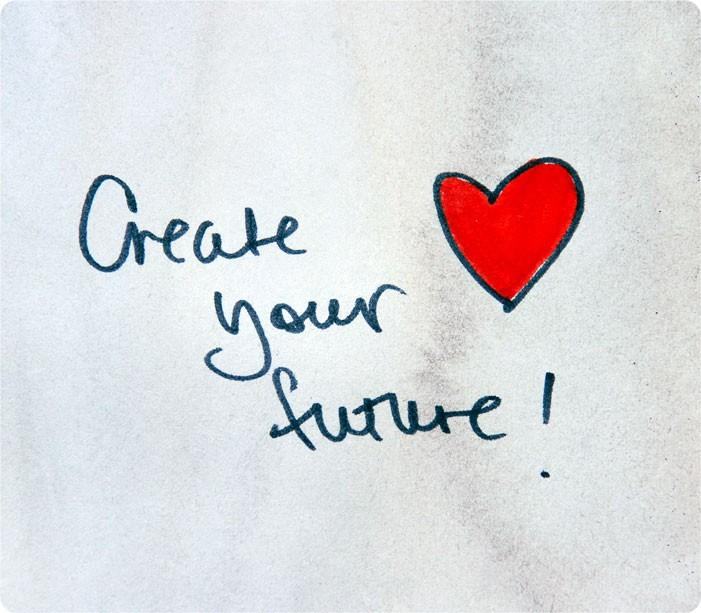 A hand-written note that says Create Your Future!