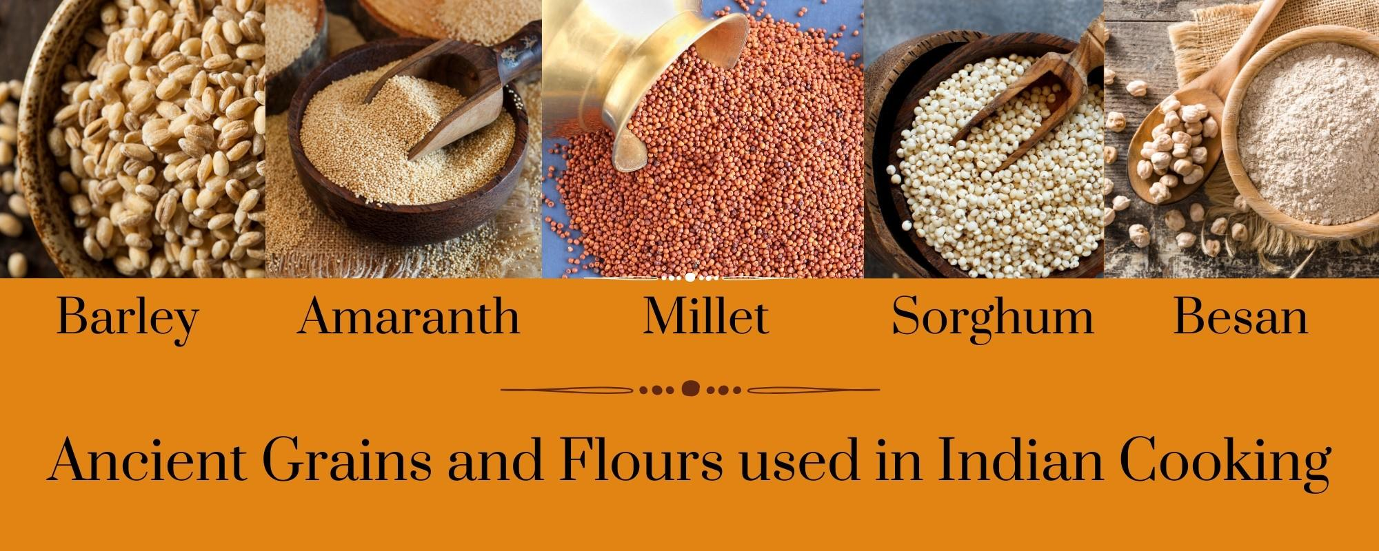 Vegan Indian Recipe Grains Barley, Amaranth, Millet, Sorghum, Besan: Ancient Grains and Flours used in Indian Cooking
