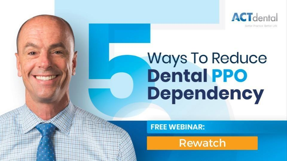 5 ways to reduce dental ppo dependency