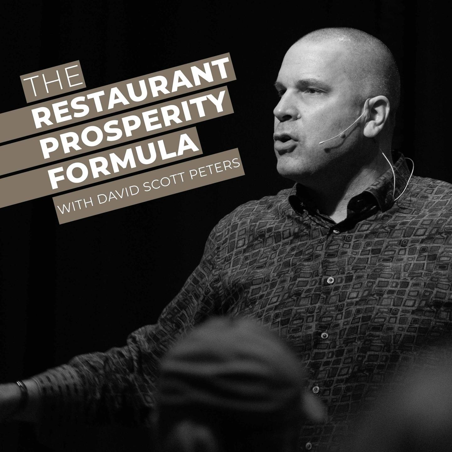 David Scott Peters, The Restaurant Prosperity Formula podcast, Restaurant Coaching, Restaurant Solutions