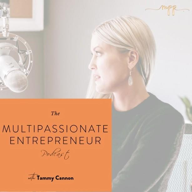 Multipassionate Entreprenuer Podcast with Tammy Cannon